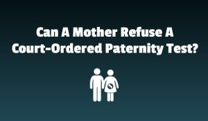 refusing court ordered dna test